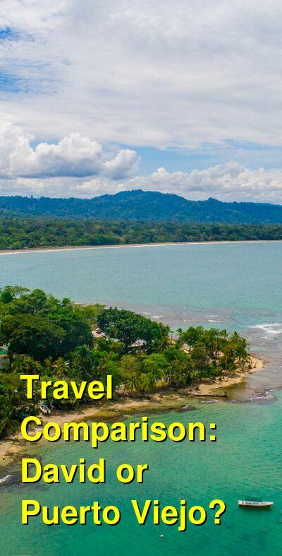 David vs. Puerto Viejo Travel Comparison