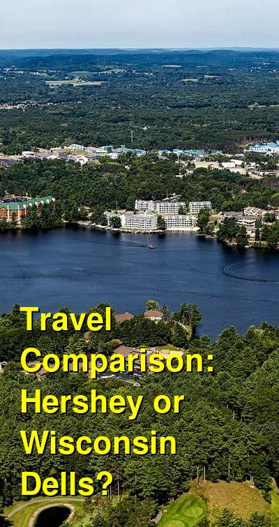 Hershey vs. Wisconsin Dells Travel Comparison