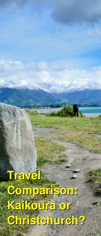 Kaikoura vs. Christchurch Travel Comparison