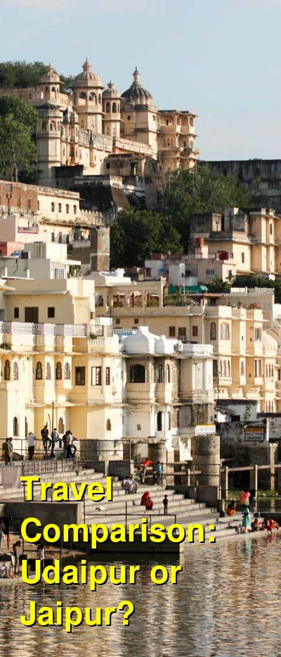 Udaipur vs. Jaipur Travel Comparison