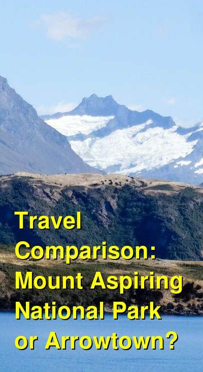 Mount Aspiring National Park  vs. Arrowtown Travel Comparison
