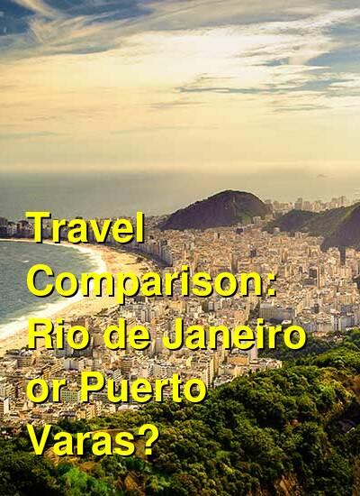 Rio de Janeiro vs. Puerto Varas Travel Comparison