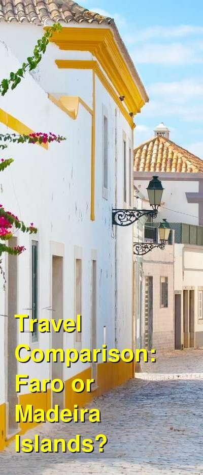 Faro vs. Madeira Islands Travel Comparison