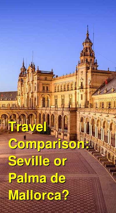 Seville vs. Palma de Mallorca Travel Comparison