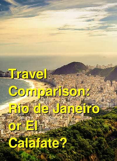 Rio de Janeiro vs. El Calafate Travel Comparison