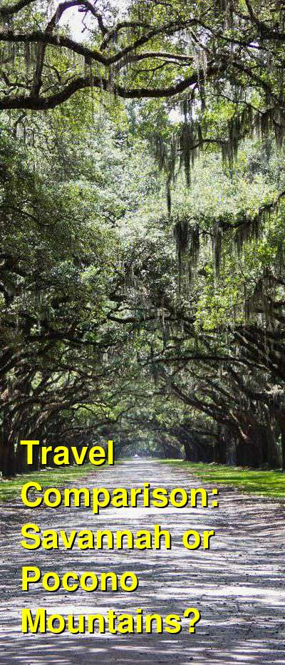 Savannah vs. Pocono Mountains Travel Comparison