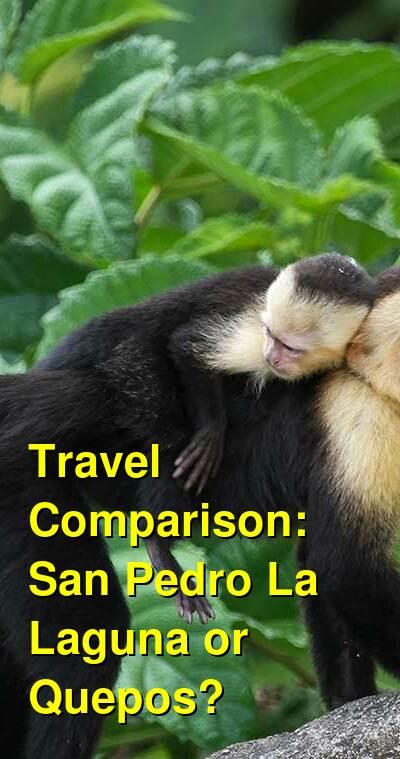 San Pedro La Laguna vs. Quepos Travel Comparison