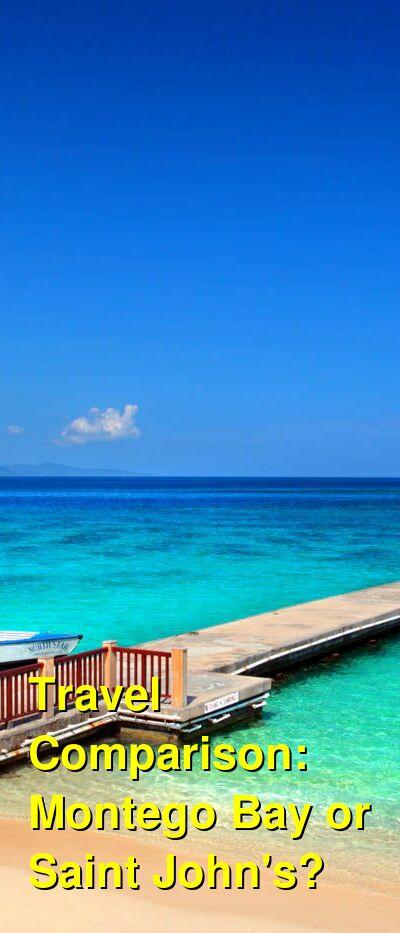 Montego Bay vs. Saint John's Travel Comparison