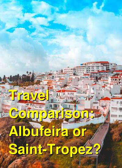 Albufeira vs. Saint-Tropez Travel Comparison