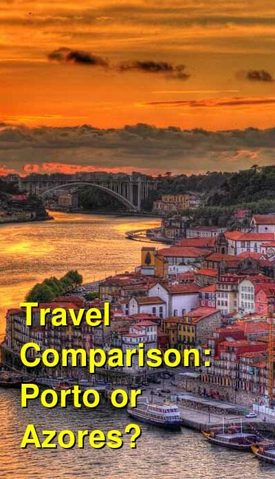 Porto vs. Azores Travel Comparison