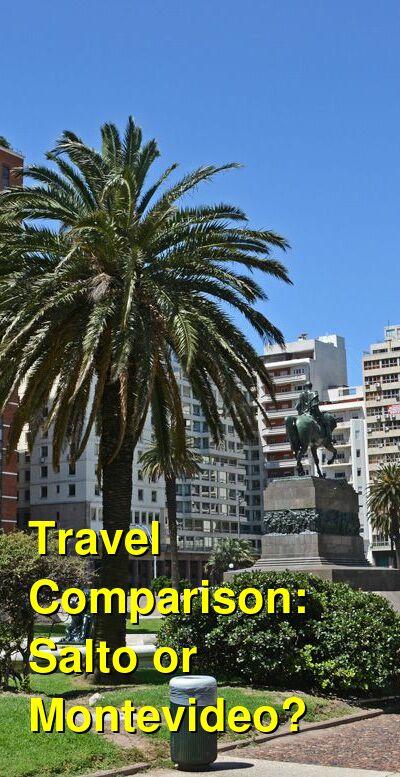 Salto vs. Montevideo Travel Comparison