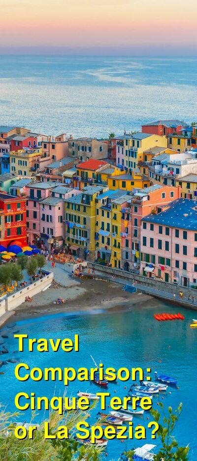 Cinque Terre vs. La Spezia Travel Comparison