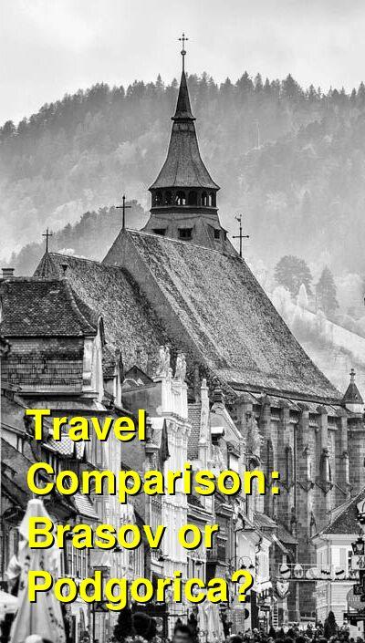 Brasov vs. Podgorica Travel Comparison