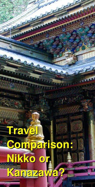 Nikko vs. Kanazawa Travel Comparison