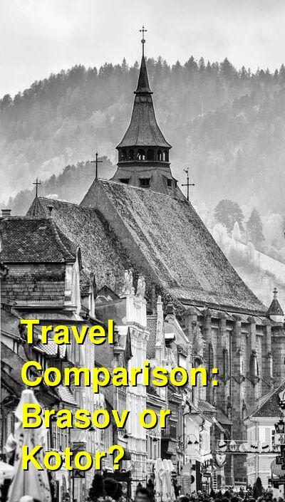 Brasov vs. Kotor Travel Comparison