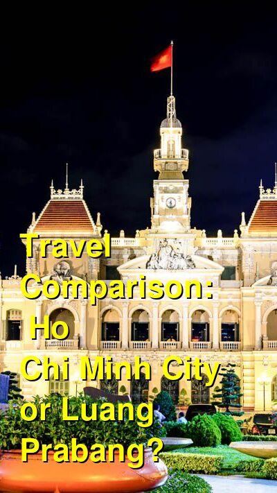 Ho Chi Minh City vs. Luang Prabang Travel Comparison