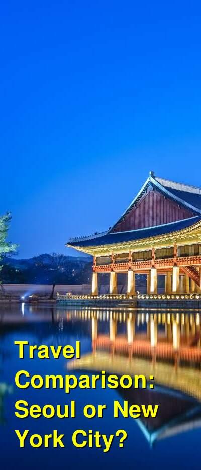 Seoul vs. New York City Travel Comparison