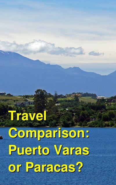 Puerto Varas vs. Paracas Travel Comparison