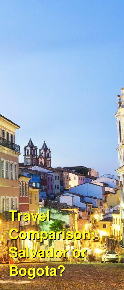 Salvador vs. Bogota Travel Comparison