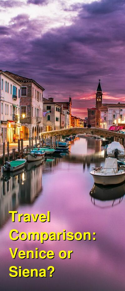 Venice vs. Siena Travel Comparison