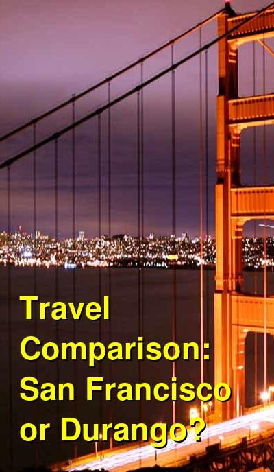 San Francisco vs. Durango Travel Comparison