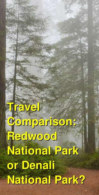 Redwood National Park vs. Denali National Park Travel Comparison