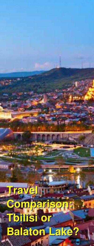 Tbilisi vs. Balaton Lake Travel Comparison