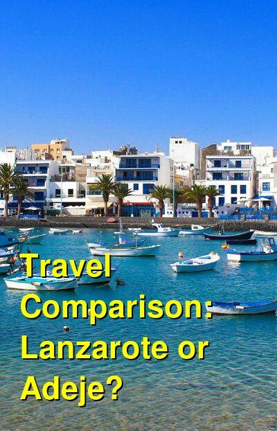 Lanzarote vs. Adeje Travel Comparison