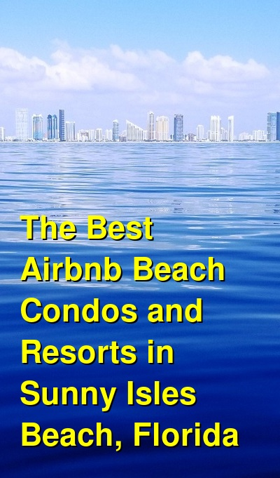 The Best Airbnb Beach Condos and Resorts in Sunny Isles Beach, Florida | Budget Your Trip