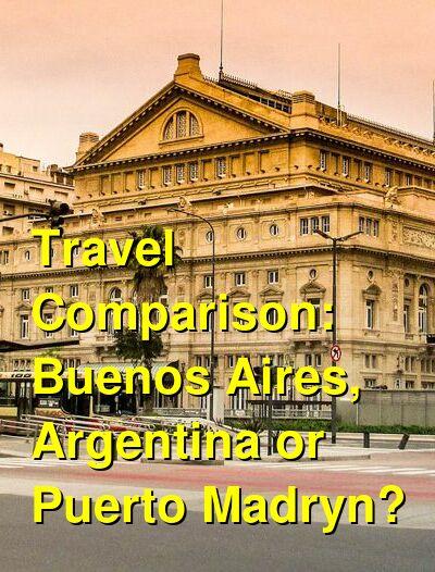 Buenos Aires, Argentina vs. Puerto Madryn Travel Comparison