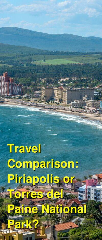 Piriapolis vs. Torres del Paine National Park Travel Comparison