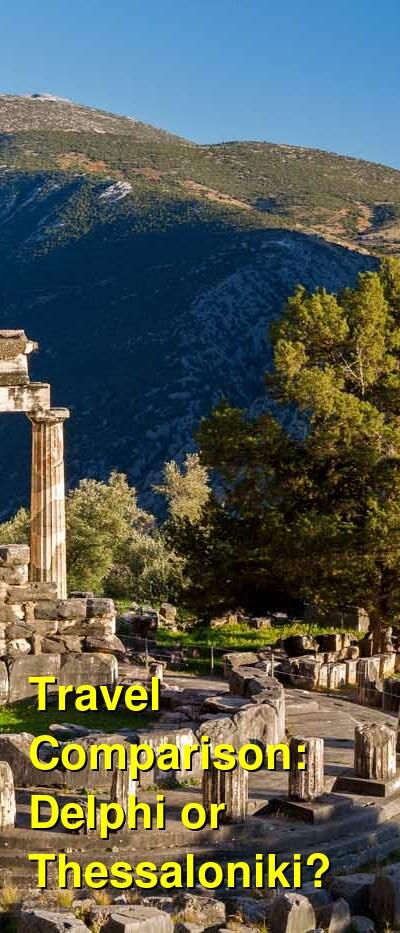 Delphi vs. Thessaloniki Travel Comparison