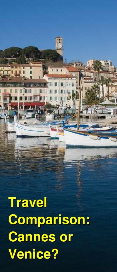Cannes vs. Venice Travel Comparison