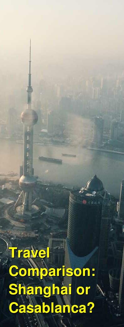 Shanghai vs. Casablanca Travel Comparison