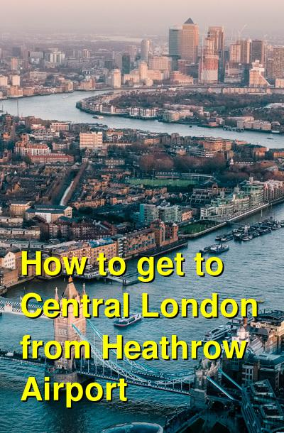 How to get to Central London from Heathrow Airport | Budget Your Trip