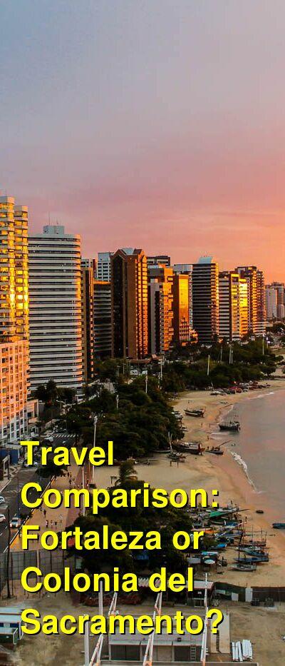 Fortaleza vs. Colonia del Sacramento Travel Comparison