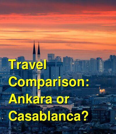 Ankara vs. Casablanca Travel Comparison