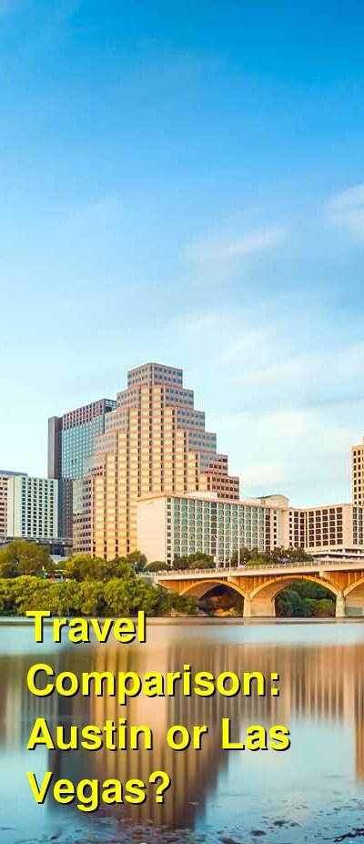 Austin vs. Las Vegas Travel Comparison
