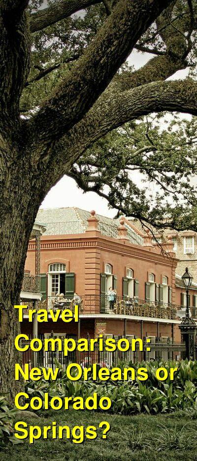 New Orleans vs. Colorado Springs Travel Comparison