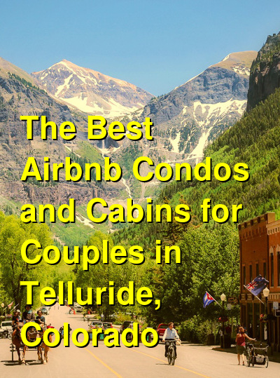 The Best Airbnb Condos and Cabins for Couples in Telluride, Colorado (May 2021) | Budget Your Trip