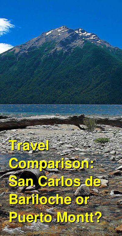 San Carlos de Bariloche vs. Puerto Montt Travel Comparison