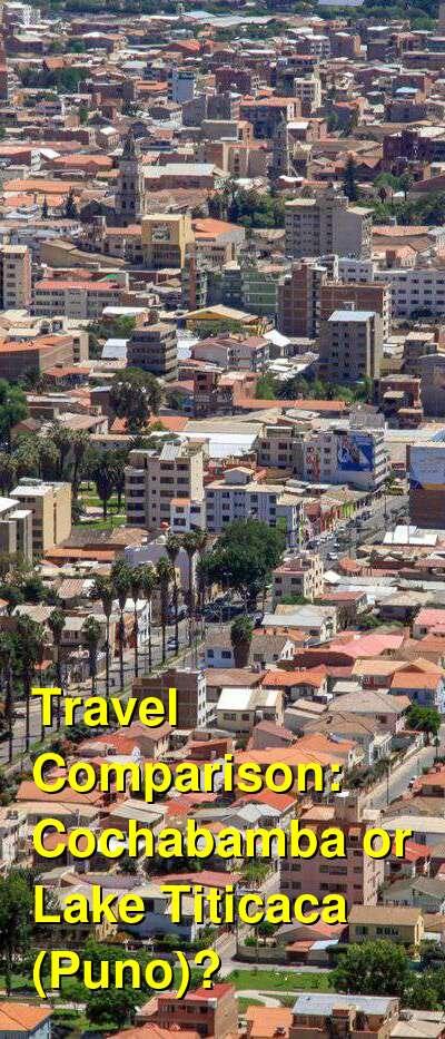 Cochabamba vs. Lake Titicaca (Puno) Travel Comparison