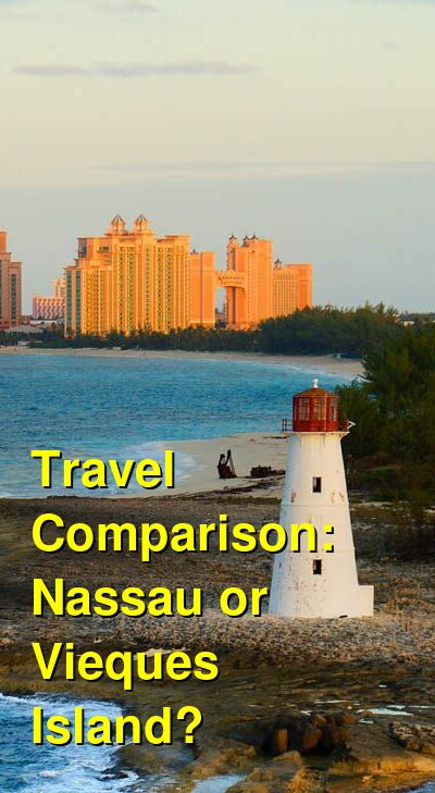 Nassau vs. Vieques Island Travel Comparison