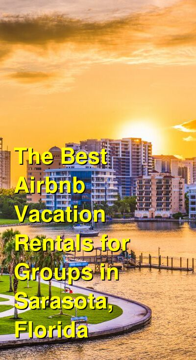 The Best Airbnb Vacation Rentals for Groups in Sarasota, Florida (May 2021) | Budget Your Trip