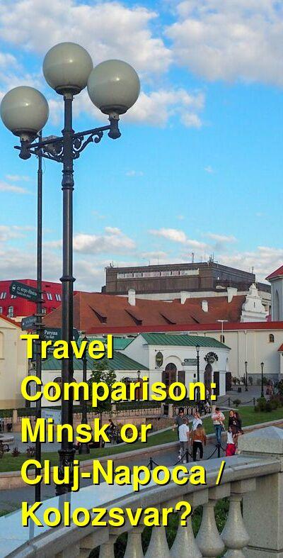 Minsk vs. Cluj-Napoca / Kolozsvar Travel Comparison