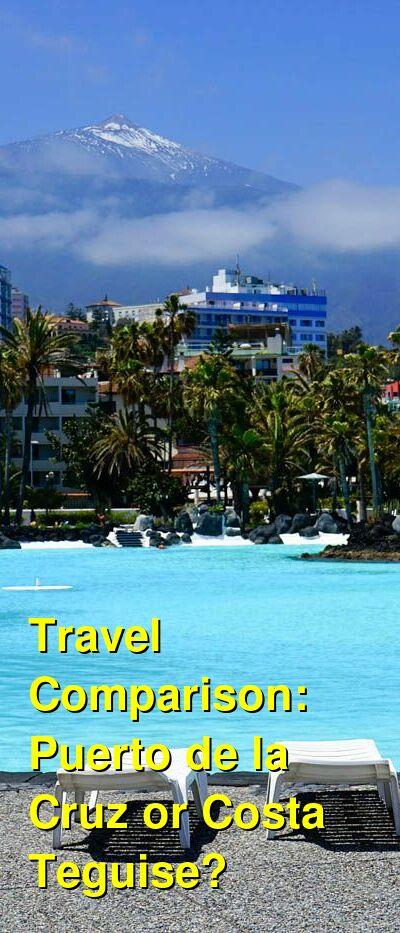 Puerto de la Cruz vs. Costa Teguise Travel Comparison