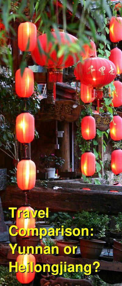 Yunnan vs. Heilongjiang Travel Comparison