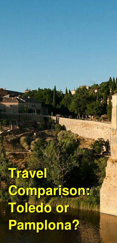 Toledo vs. Pamplona Travel Comparison
