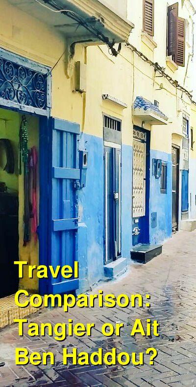 Tangier vs. Ait Ben Haddou Travel Comparison