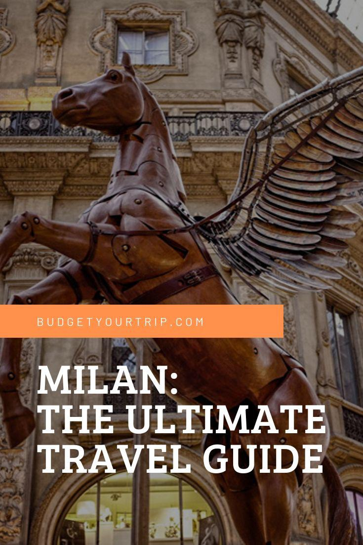 Milan: The Ultimate Travel Guide | Budget Your Trip